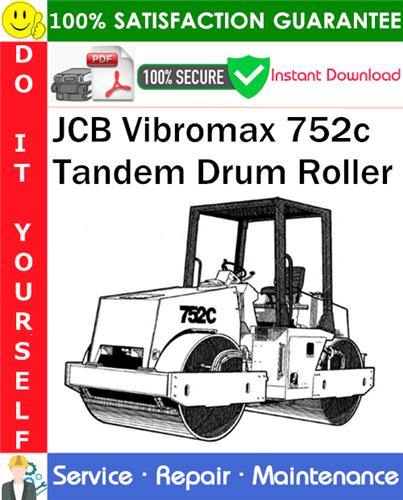 Pay for JCB Vibromax 752c Tandem Drum Roller Service Repair Manual PDF Download ◆