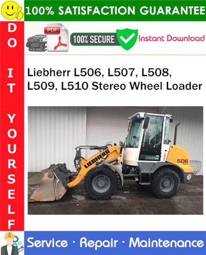 Liebherr L506  L507  L508  L509  L510 Stereo Wheel Loader