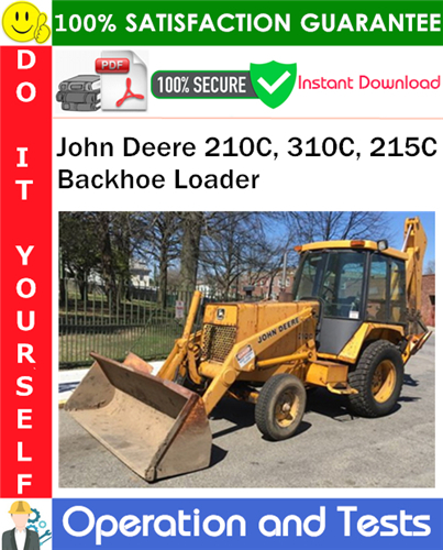 Pay for John Deere 210C, 310C, 215C Backhoe Loader Operation and Test Technical Manual PDF Download ◆