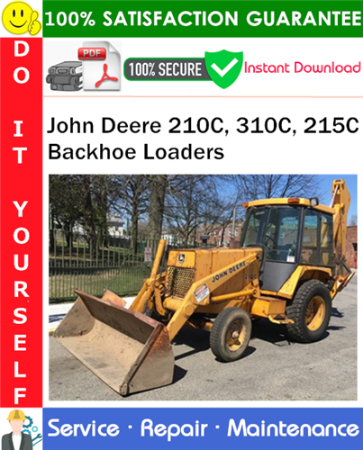 Pay for John Deere 210C, 310C, 215C Backhoe Loaders Repair Technical Manual PDF Download ◆