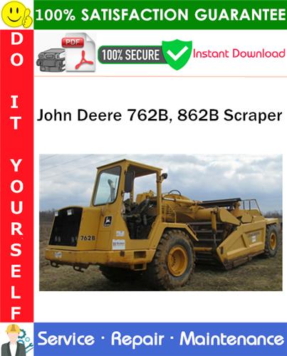 Pay for John Deere 762B, 862B Scraper Repair Technical Manual PDF Download ◆