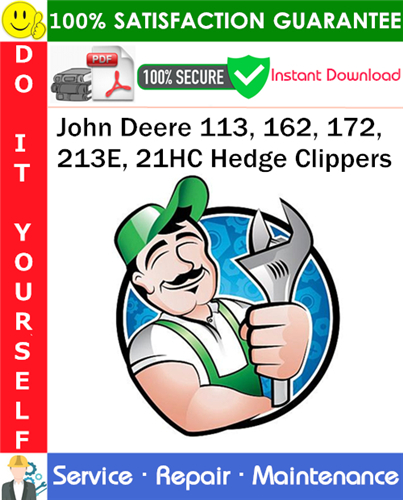 Pay for John Deere 113, 162, 172, 213E, 21HC Hedge Clippers Service Repair Manual PDF Download ◆