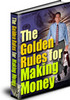 Thumbnail Golden Rules of Making Money - PLR Rights Included