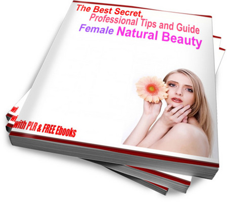 Pay for The Best Secrets and Tips of Female Natural Beauty (PLR)