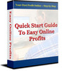 Thumbnail Quick Start Guide To Easy Online Profits - New ebook with PLR