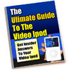 Thumbnail The Ultimate Guide To The Video IPod - New ebook with PLR