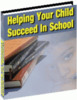 Thumbnail Helping Your Child Succeed In School plr