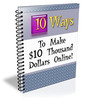 Thumbnail 10 Ways To Make $10 Thousand Dollars Online PLR