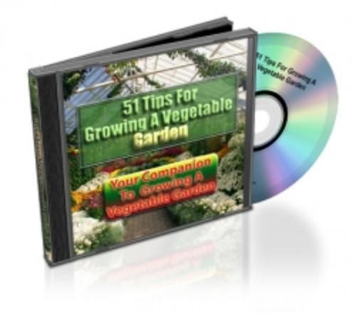51 Tips For Growing A Vegetable Garden Plr