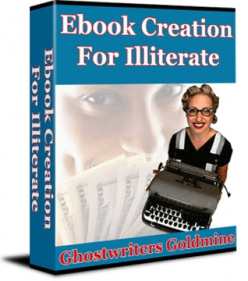 Pay for Ebook Creation For Illiterate - Ghostwriters Goldmine plr