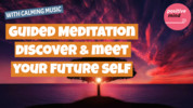 Thumbnail Guided Meditation To Discover And Meet Your Future Self