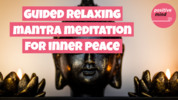 Thumbnail Guided Relaxing Mantra Meditation To Find Inner Peace