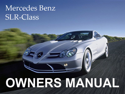 Pay for MERCEDES BENZ 2006 SLR-CLASS SLR MCLAREN UNLIMITED OWNERS OWNER´S USER OPERATOR MANUAL