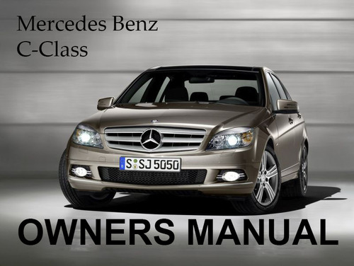 Pay for MERCEDES BENZ 2008 C-CLASS C230 C300 C350 4MATIC SPORT OWNERS OWNER´S USER OPERATOR MANUAL (PDF)