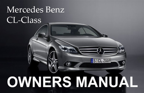 Pay for MERCEDES BENZ 2009 CL-CLASS CL550 4MATIC CL600 CL63 CL65 AMG OWNERS OWNER´S USER OPERATOR MANUAL