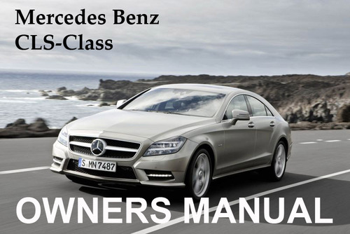 mercedes benz 2011 cls class cls550 cls63 amg owners owner s rh tradebit com 2008 mercedes benz cls 550 owners manual 2008 CLS 550