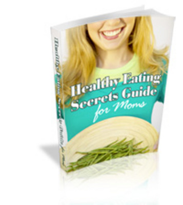 Pay for Healthy Eating Secrets Guide for Moms