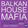 Thumbnail BALKAN HOUSE MAFIA