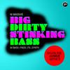 Thumbnail BIG DIRTY STINKING BASS