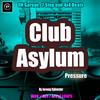 Thumbnail Club Asylum Pressure (UK Garage & 2 Step)