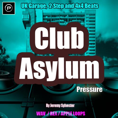 Pay for Club Asylum Pressure (UK Garage & 2 Step)