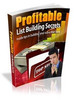 Thumbnail  Profitable List Building Secrets  MRR/Giveaway Rights