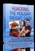 Thumbnail HiJacking The Holiday Weight Gain ebook,Audio,Graphics+MRR R