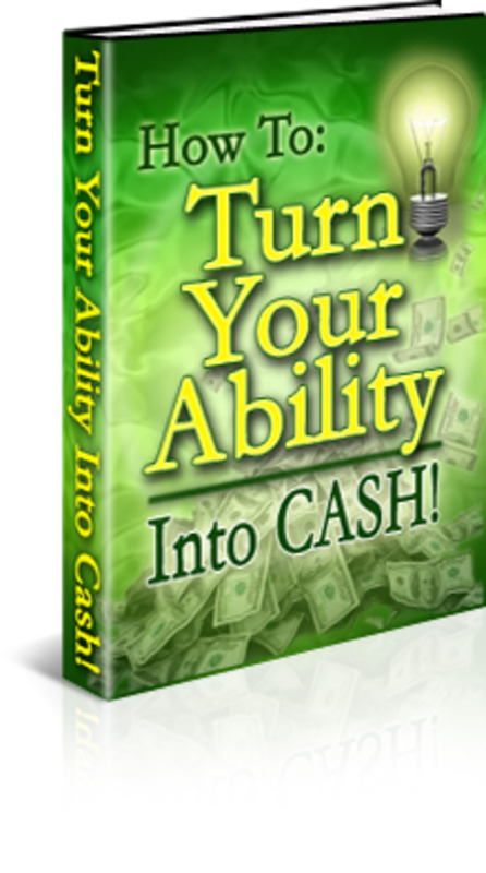 Pay for Turn Your Ability into Cash