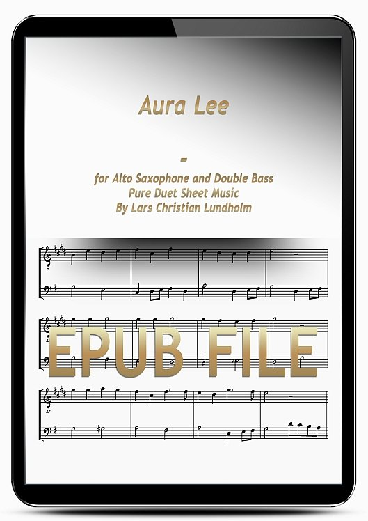 Thumbnail Aura Lee for Alto Saxophone and Double Bass (EPUB file), Pure Sheet Music as Ebook arranged by Lars Christian Lundholm
