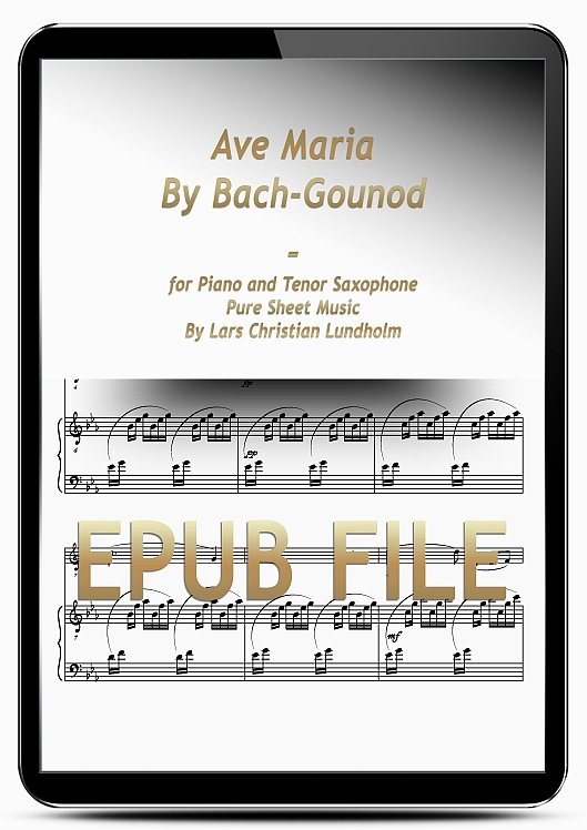 Thumbnail Ave Maria By Bach-Gounod for Piano and Tenor Saxophone (EPUB file), Pure Sheet Music as Ebook arranged by Lars Christian Lundholm