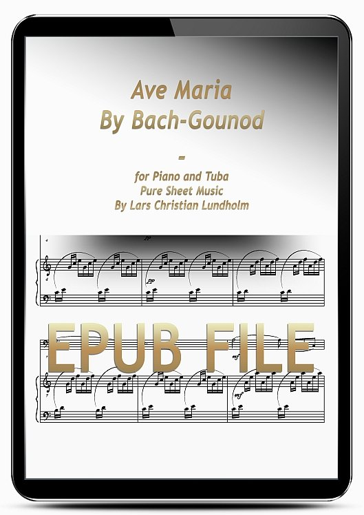 Thumbnail Ave Maria By Bach-Gounod for Piano and Tuba (EPUB file), Pure Sheet Music as Ebook arranged by Lars Christian Lundholm