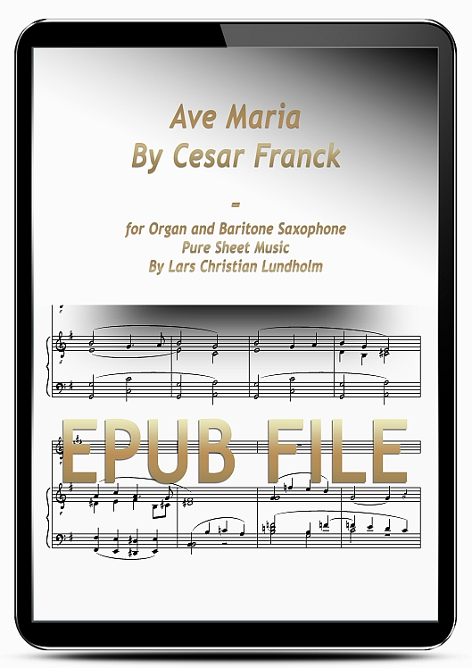 Thumbnail Ave Maria By Cesar Franck for Organ and Baritone Saxophone (EPUB file), Pure Sheet Music as Ebook arranged by Lars Christian Lundholm