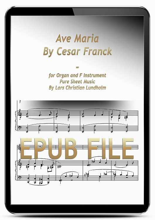 Thumbnail Ave Maria By Cesar Franck for Organ and F Instrument (EPUB file), Pure Sheet Music as Ebook arranged by Lars Christian Lundholm