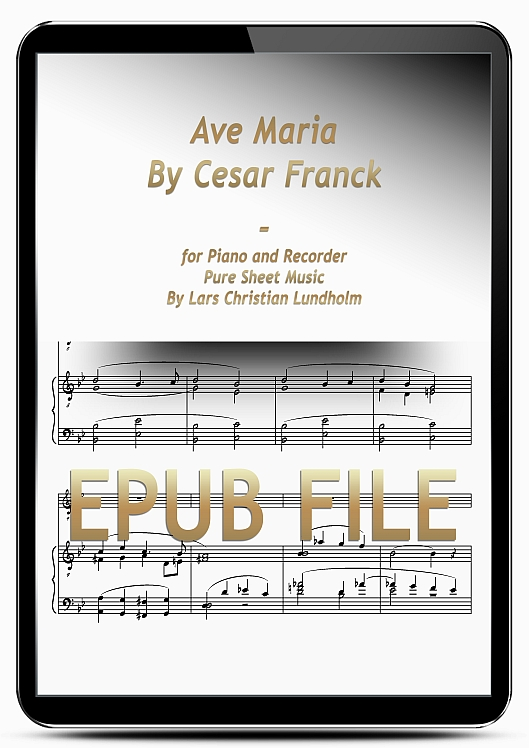 Thumbnail Ave Maria By Cesar Franck for Piano and Recorder (EPUB file), Pure Sheet Music as Ebook arranged by Lars Christian Lundholm