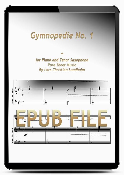 Thumbnail Gymnopedie No. 1 for Piano and Tenor Saxophone (EPUB file), Pure Sheet Music as Ebook arranged by Lars Christian Lundholm