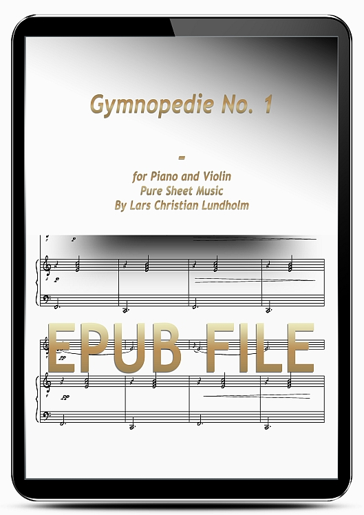 Thumbnail Gymnopedie No. 1 for Piano and Violin (EPUB file), Pure Sheet Music as Ebook arranged by Lars Christian Lundholm