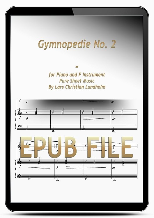 Thumbnail Gymnopedie No. 2 for Piano and F Instrument (EPUB file), Pure Sheet Music as Ebook arranged by Lars Christian Lundholm