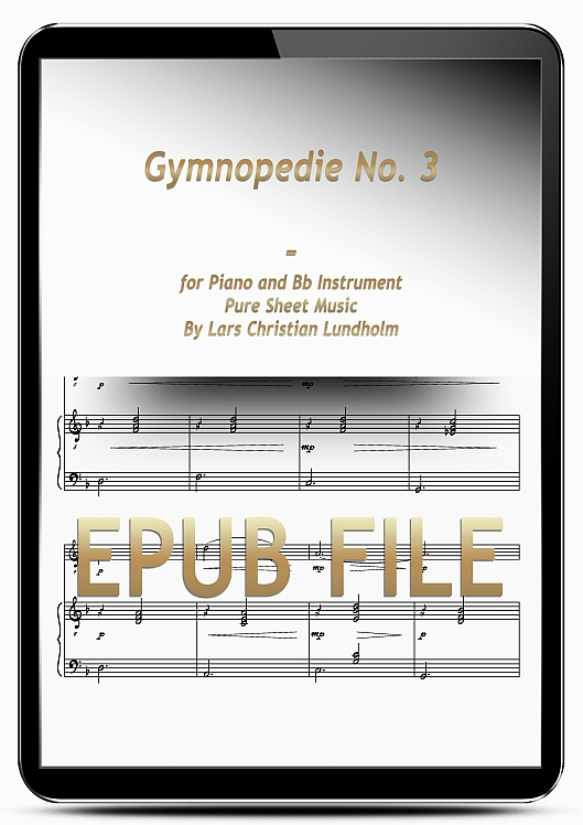 Thumbnail Gymnopedie No. 3 for Piano and Bb Instrument (EPUB file), Pure Sheet Music as Ebook arranged by Lars Christian Lundholm