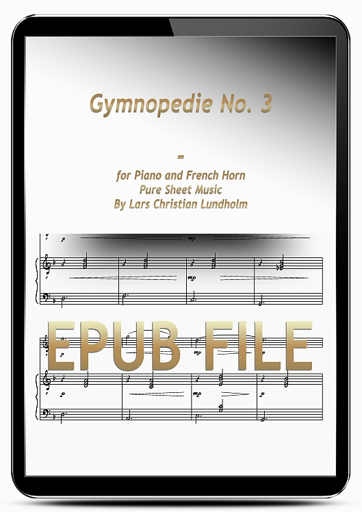 Thumbnail Gymnopedie No. 3 for Piano and French Horn (EPUB file), Pure Sheet Music as Ebook arranged by Lars Christian Lundholm