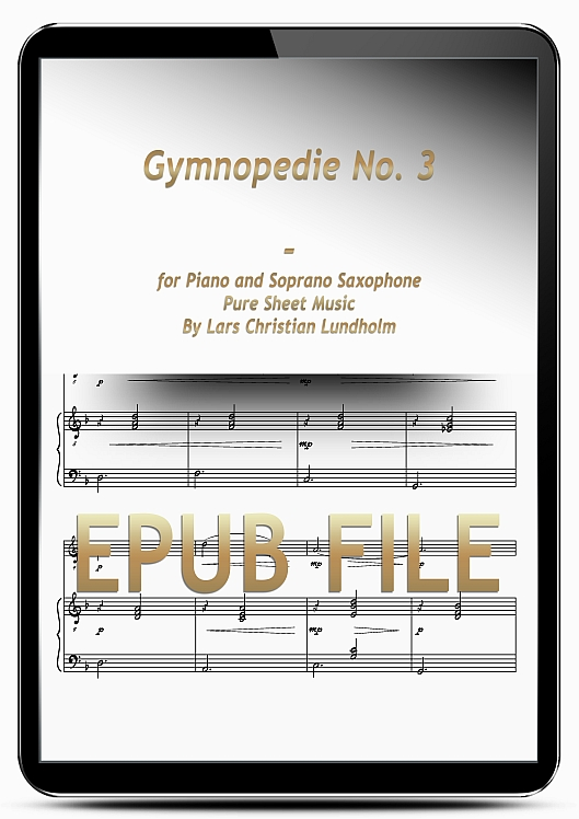 Thumbnail Gymnopedie No. 3 for Piano and Soprano Saxophone (EPUB file), Pure Sheet Music as Ebook arranged by Lars Christian Lundholm