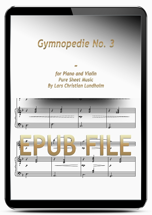 Thumbnail Gymnopedie No. 3 for Piano and Violin (EPUB file), Pure Sheet Music as Ebook arranged by Lars Christian Lundholm