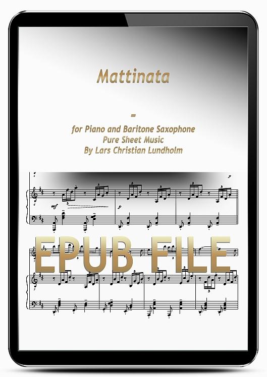 Thumbnail Mattinata for Piano and Baritone Saxophone (EPUB file), Pure Sheet Music as Ebook arranged by Lars Christian Lundholm
