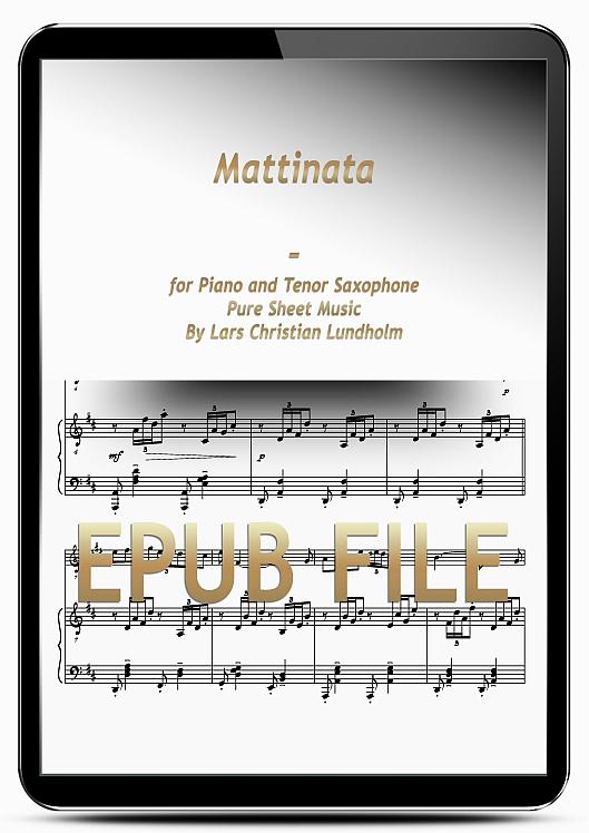 Thumbnail Mattinata for Piano and Tenor Saxophone (EPUB file), Pure Sheet Music as Ebook arranged by Lars Christian Lundholm