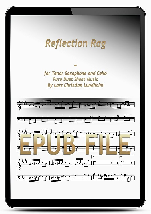 Thumbnail Reflection Rag for Tenor Saxophone and Cello (EPUB file), Pure Sheet Music as Ebook arranged by Lars Christian Lundholm