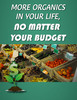 Thumbnail More Organics in You Life-No Matter Your Budget