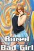 Thumbnail Bored Bad Girl - Adult Erotic Story