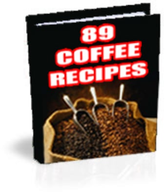 Pay for  89 ORIGINAL RECIPES FOR COFFEE LOVERS Full RESALE Rights