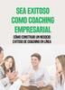 Thumbnail Sea Exitoso Como Coaching Empresarial