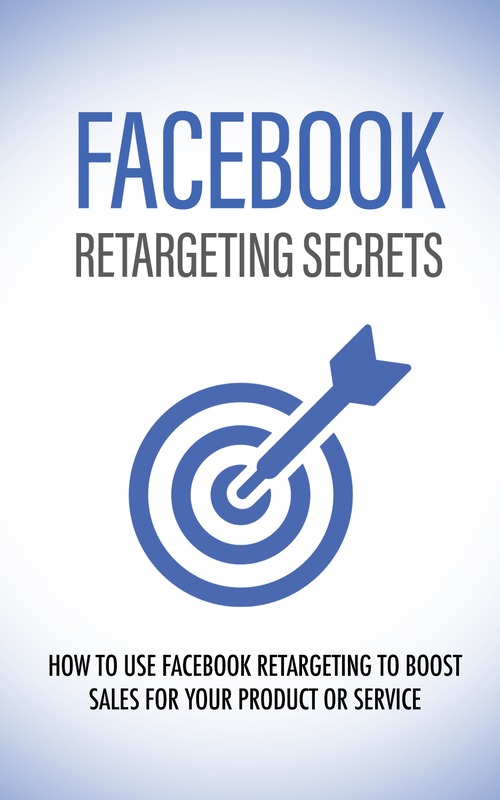 Pay for Facebook Retargeting Secrets