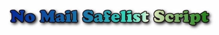 Thumbnail *HOT!* No Email Safelist Script